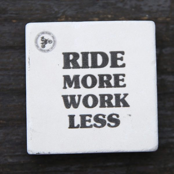 ride more work less dogal tas magnet