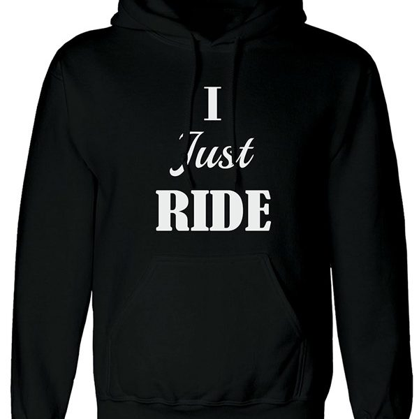 ı just ride siyah kapşonlu unisex swetshirt